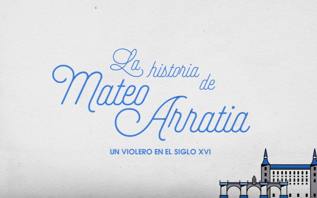 Nuevo vídeo: La Historia de Mateo Arratia. Un violero en el siglo XVI