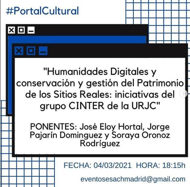 Humanidades Digitales y conservación y gestión del Patrimonio de los Sitios Reales: iniciativas del grupo CINTER