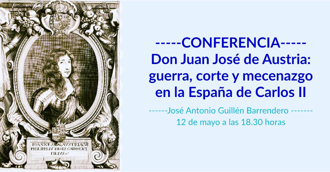 Don Juan José de Austria: guerra, corte y mecenazgo en la España de Carlos II