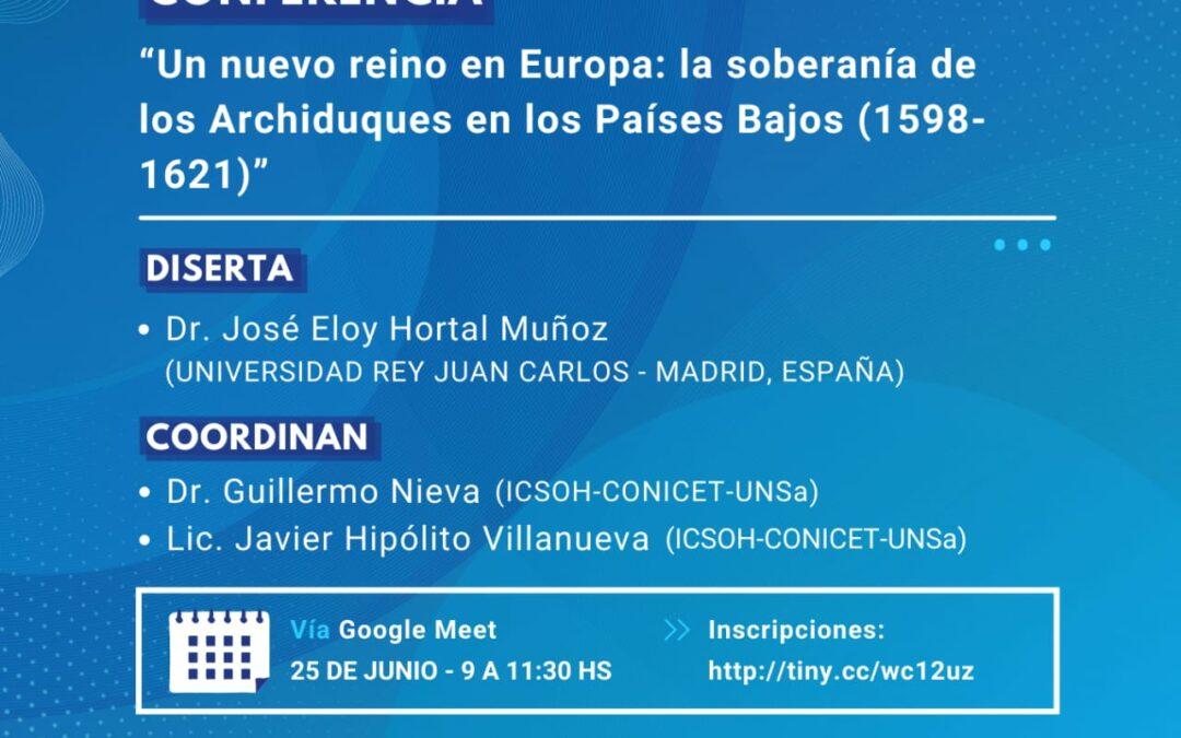 """Conferencia """"Un nuevo reino en Europa: la soberanía de los Archiduques en los Países Bajos (1598-1621)"""