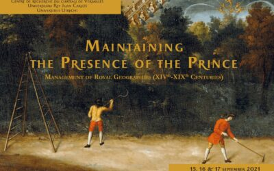 Maintainingthe Presence of the Prince. Management of Royal Geographies (XIVth-XIXth Centuries)